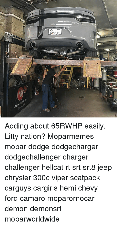 Memes, Camaro, and Chevy: 099111 Adding about 65RWHP easily. Litty nation? Moparmemes mopar dodge dodgecharger dodgechallenger charger challenger hellcat rt srt srt8 jeep chrysler 300c viper scatpack carguys cargirls hemi chevy ford camaro moparornocar demon demonsrt moparworldwide