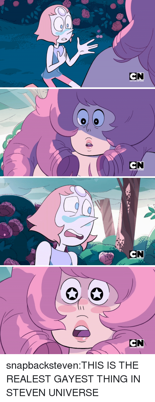 Steven Universe: 0O  CN   CARTOON   CN snapbacksteven:THIS IS THE REALEST GAYEST THING IN STEVEN UNIVERSE