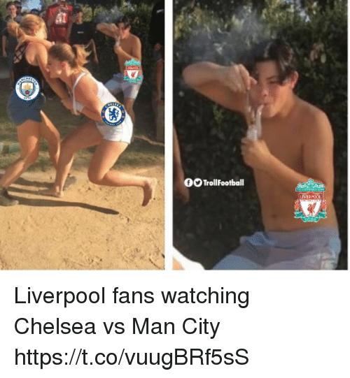 Liverpool Fans: 0OTrollFootball Liverpool fans watching Chelsea vs Man City https://t.co/vuugBRf5sS
