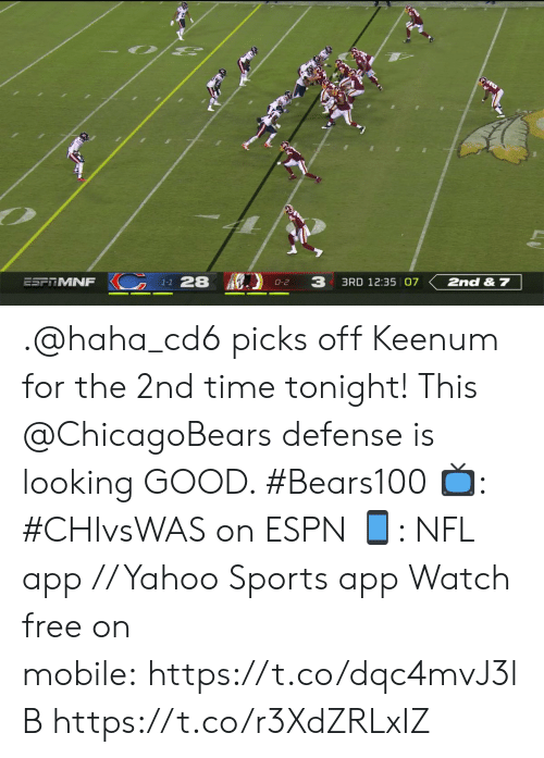 chicagobears: 1-1 28  3  ESFRMNF  3RD 12:35 07  2nd & 7  0-2 .@haha_cd6 picks off Keenum for the 2nd time tonight! This @ChicagoBears defense is looking GOOD. #Bears100  ?: #CHIvsWAS on ESPN ?: NFL app // Yahoo Sports app  Watch free on mobile: https://t.co/dqc4mvJ3lB https://t.co/r3XdZRLxIZ