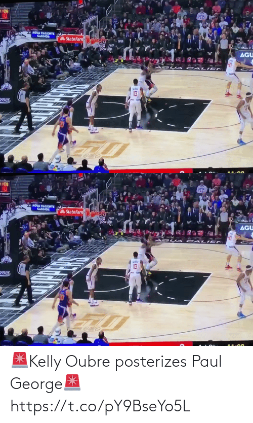 cali: 1 108  10  TIBBOT  AGUA CALIGNTE  CASINOS  State Farn-  AGU  CALI EN  mes,   1 108  10  TIBGOT  AGUA CALGHTE  CASINOS  State Farn  AGU  CALI EN  13  mes, 🚨Kelly Oubre posterizes Paul George🚨 https://t.co/pY9BseYo5L