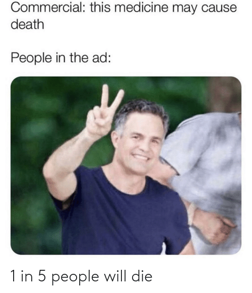 people: 1 in 5 people will die