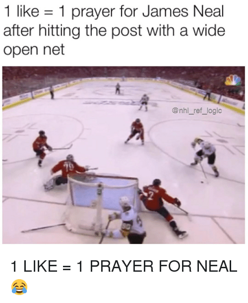 Logic, Memes, and National Hockey League (NHL): 1 like 1 prayer for James Neal  after hitting the post with a wide  open net  @nhl_ref_logic 1 LIKE = 1 PRAYER FOR NEAL😂