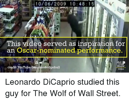 Oscar Nominations: 10/06/2009 10 48 15  This video served as inspiration for  an Oscar-nominated performance.  did B  know  credit YouTube Leonardo DiCaprio studied this guy for The Wolf of Wall Street.