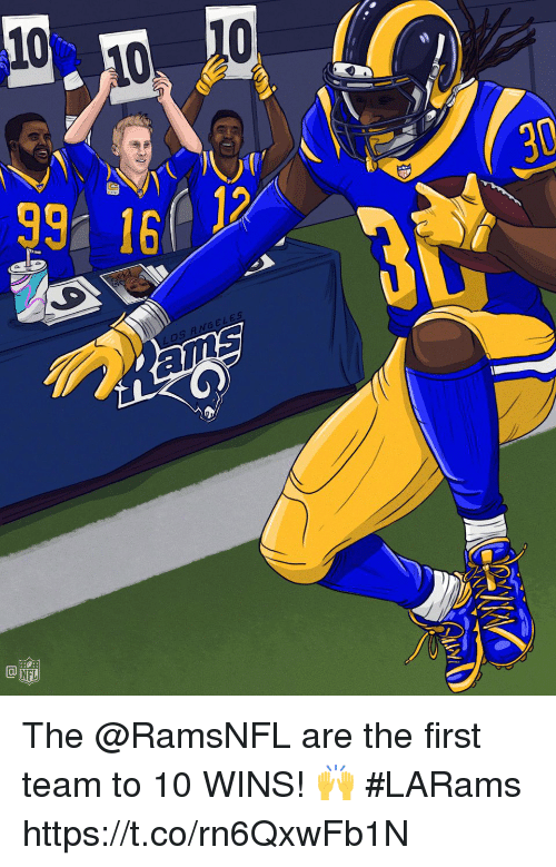 Memes, 🤖, and Lds: 10  10  99 16  30  LDS ANGELES  ams The @RamsNFL are the first team to 10 WINS! 🙌  #LARams https://t.co/rn6QxwFb1N