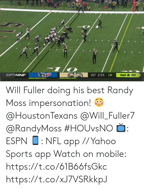Espn, Memes, and Nfl: 10  1st&10  ESFRMNF  1ST 2:55  18 Will Fuller doing his best Randy Moss impersonation! 😳  @HoustonTexans @Will_Fuller7 @RandyMoss  #HOUvsNO 📺: ESPN 📱: NFL app // Yahoo Sports app  Watch on mobile: https://t.co/61B66fsGkc https://t.co/xJ7VSRkkpJ