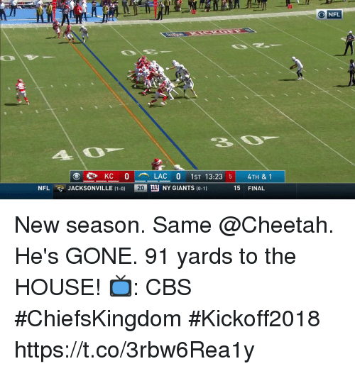Memes, Nfl, and Cbs: 10  20  O NFL  4O  en KC O  LAC O 1ST 13:23 5  nu NY GIANTS 10-1)  4TH & 1  NFLJACKSONVILLE (1-0)  20  15 FINAL New season. Same @Cheetah.  He's GONE. 91 yards to the HOUSE!  📺: CBS #ChiefsKingdom #Kickoff2018 https://t.co/3rbw6Rea1y