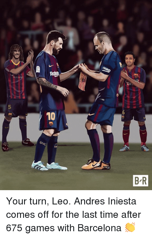 Barcelona, Andres Iniesta, and Games: 10  B R Your turn, Leo.   Andres Iniesta comes off for the last time after 675 games with Barcelona 👏