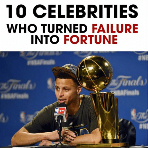 Celebrities: 10 CELEBRITIES  WHO TURNED FAILURE  INTO FORTUNE  F ls  ONS  Jinals  nJinals  AFnals  Fials  TV  DEN STATE WARRIORS