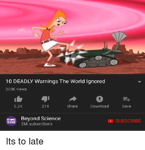 Science, World, and Download: 10 DEADLY Warnings The World lgnored  205K views  5.2K  214  Share  Download  Save  BE D Beyond Science  SCIENCE 2M subscribers  SUBSCRIBE