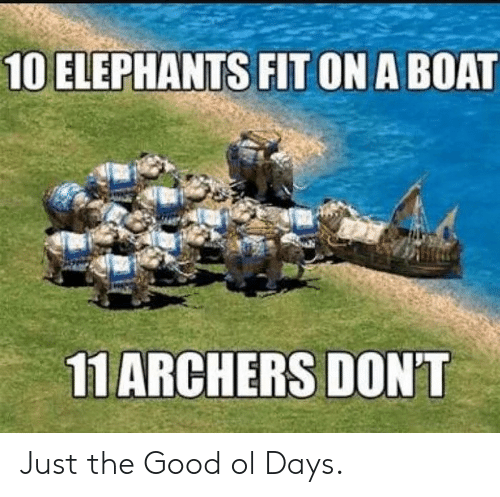 the good ol days: 10 ELEPHANTS FIT ON A BOA  11ARCHERS DON'T Just the Good ol Days.