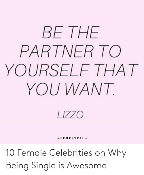 Celebrities: 10 Female Celebrities on Why Being Single is Awesome