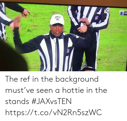 The Ref: 10  NF The ref in the background must've seen a hottie in the stands #JAXvsTEN  https://t.co/vN2Rn5szWC