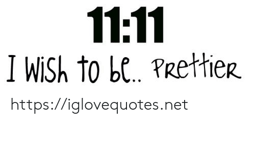 Net, Href, and 11 11: 11:11  |I Wish to be. PRettier https://iglovequotes.net
