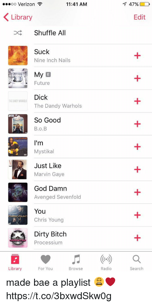 nine inch nails: 11:41 AM  OO  Verizon  K Library  Shuffle All  Suck  Nine Inch Nails  My  Future  Dick  The Dandy Warhols  BRE  So Good  B.o. B  Mystikal  Just Like  Marvin Gaye  God Damn  Avenged Sevenfold  You  UNC  Chris Young  Dirty Bitch  ADS  Process ium  Library  For You  Browse  Radio  7 47%  Edit  Search made bae a playlist 😩❤️ https://t.co/3bxwdSkw0g