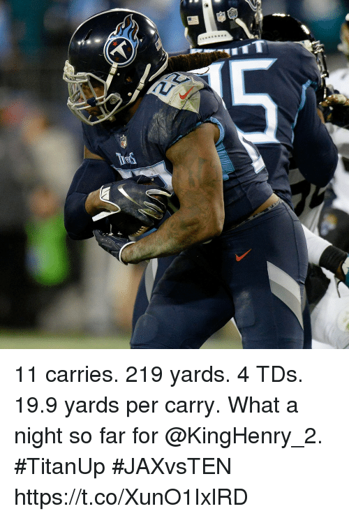 Memes, 🤖, and Tds: 11 carries. 219 yards. 4 TDs. 19.9 yards per carry.  What a night so far for @KingHenry_2. #TitanUp #JAXvsTEN https://t.co/XunO1IxlRD