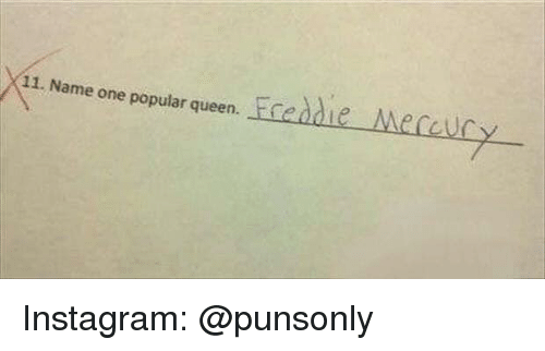 Instagram, Queen, and One: 11. Name one popular queen. Instagram: @punsonly