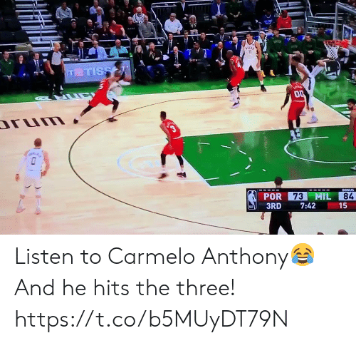 Carmelo Anthony, Memes, and 🤖: 11  TTISS  LUC  00  rum  3  73 MIL  BONUS  POR  84  3RD  7:42  15  ( Listen to Carmelo Anthony😂  And he hits the three!  https://t.co/b5MUyDT79N