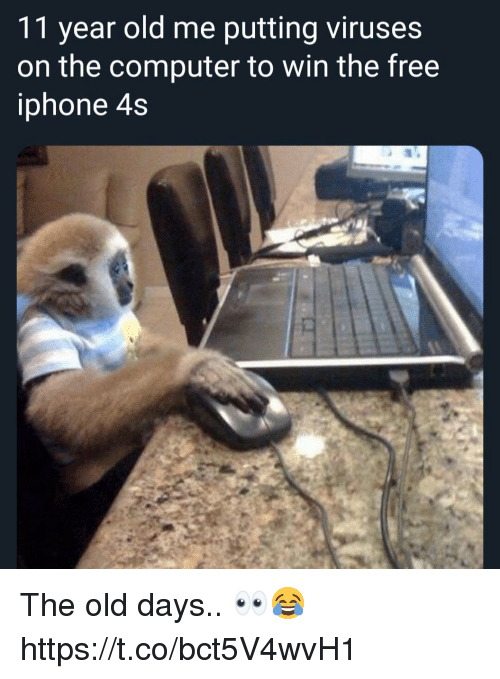 Iphone, Computer, and Free: 11 year old me putting viruses  on the computer to win the free  iphone 4s The old days.. 👀😂 https://t.co/bct5V4wvH1