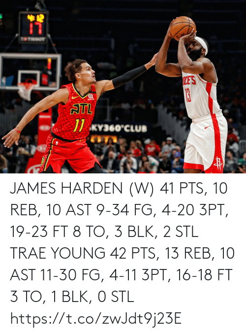 harden: 12  LES  13  ATL  // KY360°CLUB JAMES HARDEN (W) 41 PTS, 10 REB, 10 AST 9-34 FG, 4-20 3PT, 19-23 FT 8 TO, 3 BLK, 2 STL  TRAE YOUNG 42 PTS, 13 REB, 10 AST 11-30 FG, 4-11 3PT, 16-18 FT 3 TO, 1 BLK, 0 STL https://t.co/zwJdt9j23E