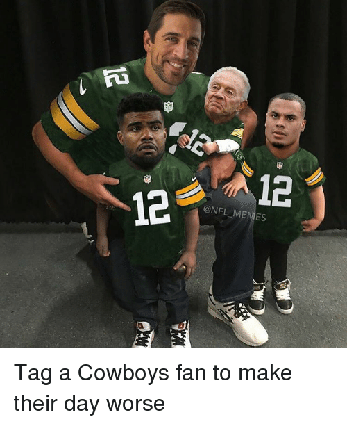 Memes, Cowboy, and 🤖: 12  @NFL MEMES Tag a Cowboys fan to make their day worse