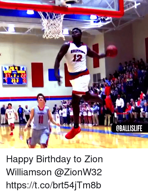 Birthday, Memes, and Happy Birthday: 12  OBALLISLIFE Happy Birthday to Zion Williamson @ZionW32 https://t.co/brt54jTm8b