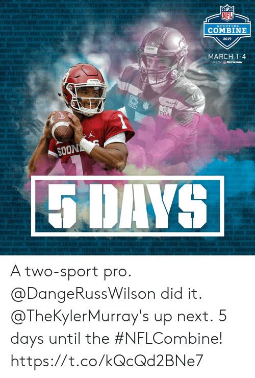 Memes, Nfl, and Live: 126  TEE  NFL  SCOUTING  COMBINE  2019  MARCH 1-4  LIVE ON de NETWORK  SEAR  12  RE  ENER  S0ON  OAYS  CARDINAL. A two-sport pro. @DangeRussWilson did it.  @TheKylerMurray's up next.  5 days until the #NFLCombine! https://t.co/kQcQd2BNe7