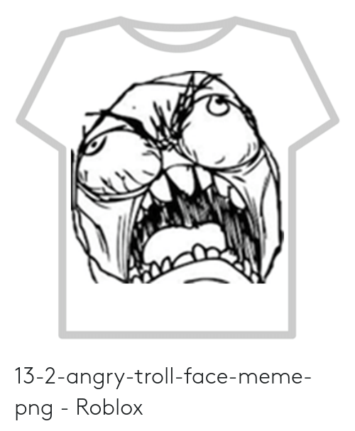 Roblox Face Yahoo 25 Best Memes About Angry Troll Angry Troll Memes