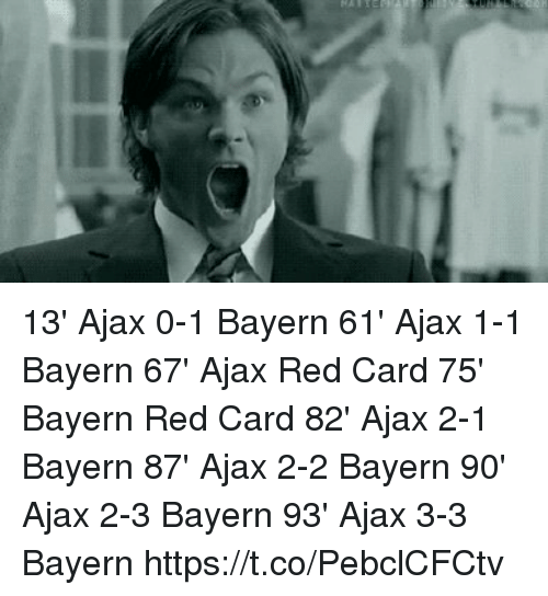 red card: 13' Ajax 0-1 Bayern 61' Ajax 1-1 Bayern 67' Ajax Red Card 75' Bayern Red Card 82' Ajax 2-1 Bayern 87' Ajax 2-2 Bayern 90' Ajax 2-3 Bayern 93' Ajax 3-3 Bayern  https://t.co/PebclCFCtv