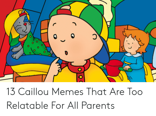 🅱️ 25+ Best Memes About Funny Caillou Memes | Funny