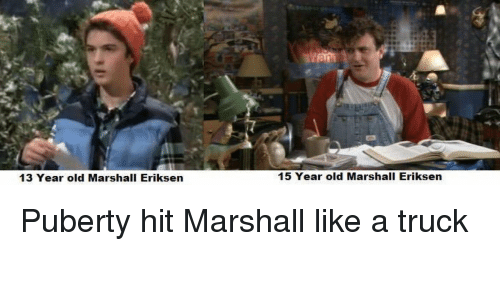 Puberty Hits: 13 Year old Marshall Eriksen  15 Year old Marshall Eriksen Puberty hit Marshall like a truck
