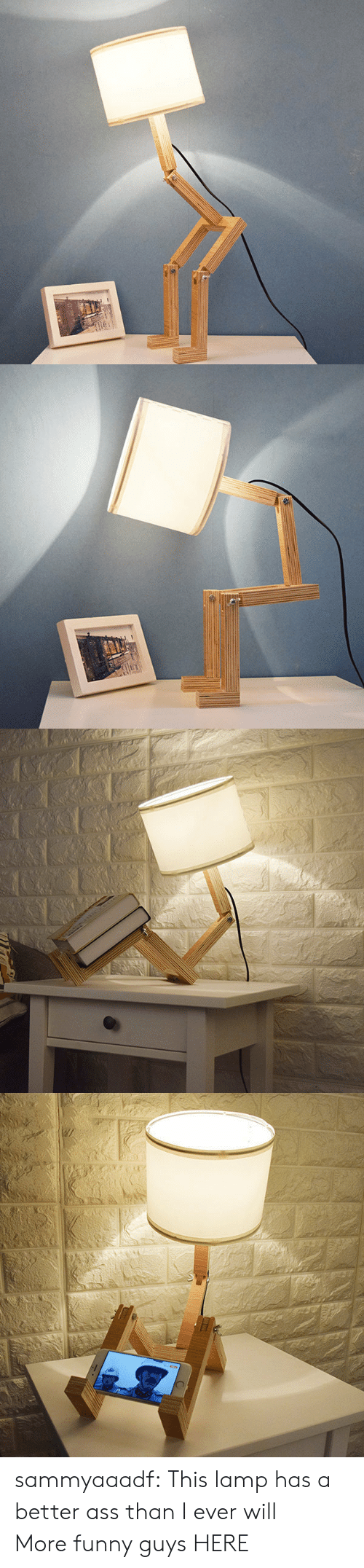 Ass, Funny, and Tumblr: 130C sammyaaadf: This lamp has a better ass than I ever will :) More funny guys HERE