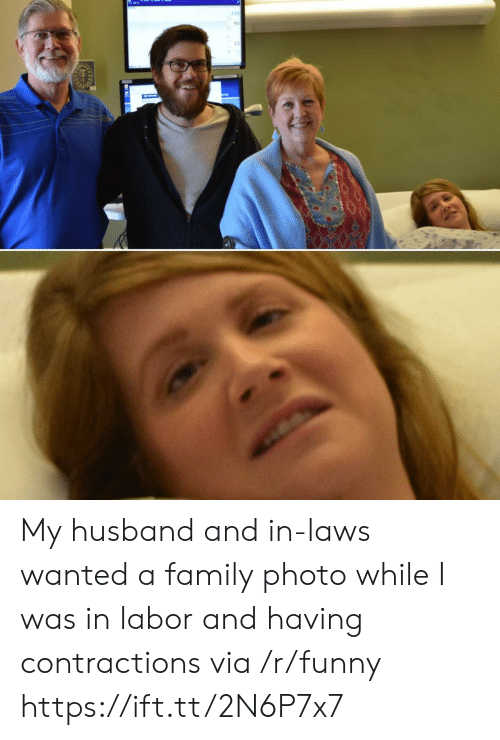 family photo: 135  92  15 My husband and in-laws wanted a family photo while I was in labor and having contractions via /r/funny https://ift.tt/2N6P7x7