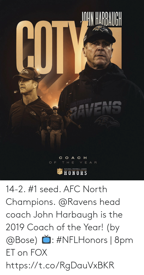 afc: 14-2. #1 seed. AFC North Champions.  @Ravens head coach John Harbaugh is the 2019 Coach of the Year! (by @Bose)  📺: #NFLHonors | 8pm ET on FOX https://t.co/RgDauVxBKR
