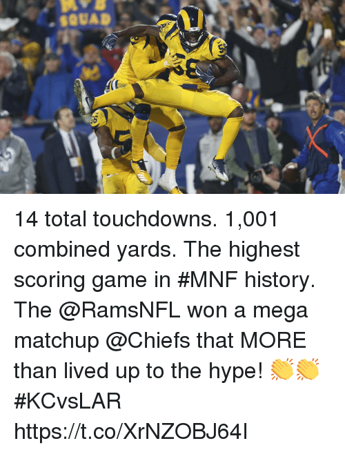 Hype, Memes, and Chiefs: 14 total touchdowns. 1,001 combined yards. The highest scoring game in #MNF history.  The @RamsNFL won a mega matchup @Chiefs that MORE than lived up to the hype! 👏👏 #KCvsLAR https://t.co/XrNZOBJ64I
