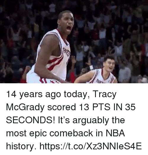 Most Epic: 14 years ago today, Tracy McGrady scored 13 PTS IN 35 SECONDS!  It's arguably the most epic comeback in NBA history.    https://t.co/Xz3NNIeS4E