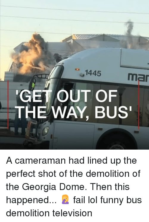 Lol Funny: 1445  mar  GET OUT OF  THE WAY, BUS A cameraman had lined up the perfect shot of the demolition of the Georgia Dome. Then this happened... 🤦♀️ fail lol funny bus demolition television