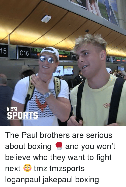tmz sports: 15 C16  C19  TMZ  SPORTS The Paul brothers are serious about boxing 🥊 and you won't believe who they want to fight next 😳 tmz tmzsports loganpaul jakepaul boxing