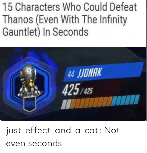 infinity gauntlet: 15 Characters Who Could Defeat  Thanos (Even With The Infinity  Gauntlet) In Seconds  4 JIONAK  425/45 just-effect-and-a-cat:  Not even seconds