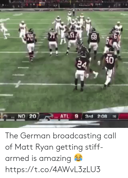 Matt: 151  68  70  40  24  3rd 2:08 6  ATL 9  NO 20 The German broadcasting call of Matt Ryan getting stiff-armed is amazing 😂 https://t.co/4AWvL3zLU3