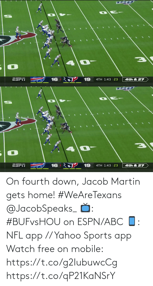 Martin: 16 ン19  4TH 1:43 | 23  4th & 27   ESPI  16  19  4TH 1:43 | 23  4th & 27 On fourth down, Jacob Martin gets home! #WeAreTexans @JacobSpeaks_  📺: #BUFvsHOU on ESPN/ABC 📱: NFL app // Yahoo Sports app Watch free on mobile: https://t.co/g2IubuwcCg https://t.co/qP21KaNSrY