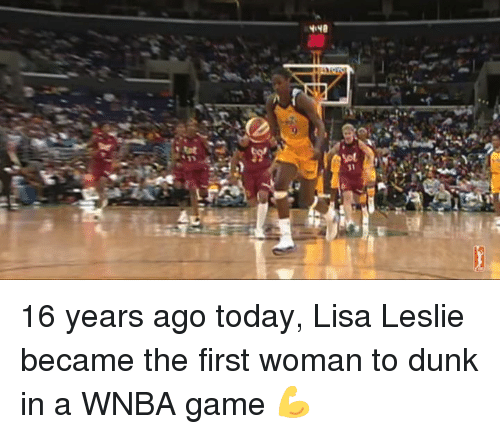 Dunk, WNBA (Womens National Basketball Association), and Game: 16 years ago today, Lisa Leslie became the first woman to dunk in a WNBA game 💪