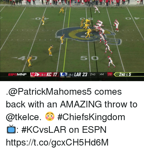 Espn, Gg, and Memes: 17  5 0  E 17 Gg LAR 23 2 44 120  2ND & 5 .@PatrickMahomes5 comes back with an AMAZING throw to @tkelce. 😳 #ChiefsKingdom  📺: #KCvsLAR on ESPN https://t.co/gcxCH5Hd6M