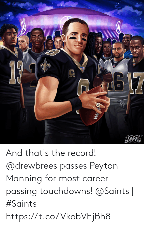 Peyton: 17  NFL And that's the record! @drewbrees passes Peyton Manning for most career passing touchdowns!  @Saints | #Saints https://t.co/VkobVhjBh8