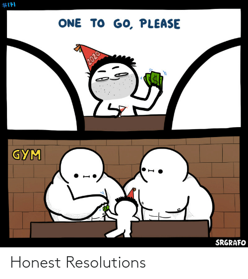 Gym:  #171  ONE TO GO, PLEASE  GYM  SRGRAFO Honest Resolutions