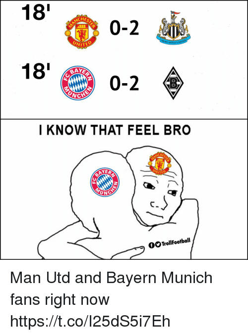 Memes, United, and Bayern: 18'  CHE  0-2  ITED  CAS  TLE UNITED  18'  0-2  I KNOW THAT FEEL BRO  YER  VITED  UN  GOTrollFootball Man Utd and Bayern Munich fans right now https://t.co/I25dS5i7Eh