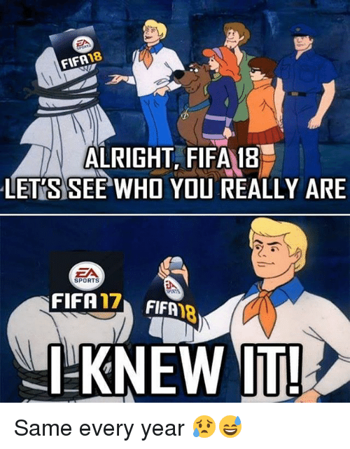Fifa 17: 18  FIFA  ALRIGHT FIFA 18  LETS SEE WHO YOU REALLY ARE  SPORTS  FIFA  17  FIFA  KNEW IT! Same every year 😥😅