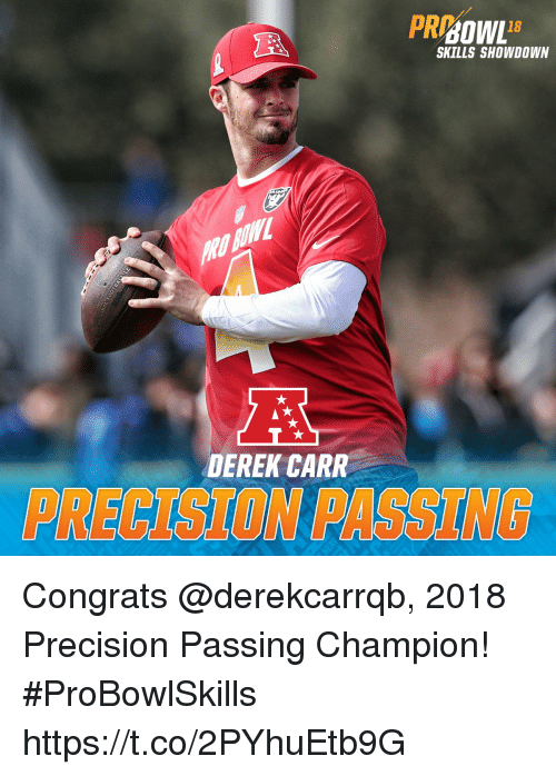 Memes, 🤖, and Derek: 18  SKILLS SHOWDOWN  DEREK CARR  PRECISION PASSING Congrats @derekcarrqb, 2018 Precision Passing Champion!  #ProBowlSkills https://t.co/2PYhuEtb9G