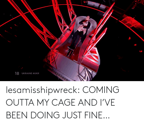 Target, Tumblr, and Blog: 18 UKRAINE BUKR lesamisshipwreck:  COMING OUTTA MY CAGE AND I'VE BEEN DOING JUST FINE…