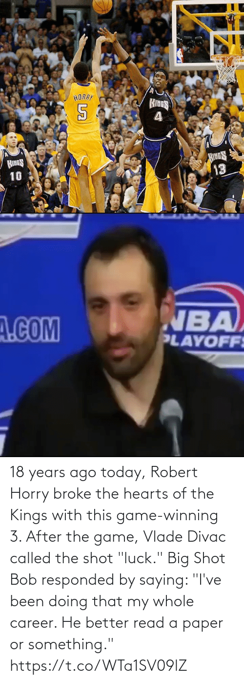 """called: 18 years ago today, Robert Horry broke the hearts of the Kings with this game-winning 3.   After the game, Vlade Divac called the shot """"luck."""" Big Shot Bob responded by saying: """"I've been doing that my whole career. He better read a paper or something."""" https://t.co/WTa1SV09lZ"""